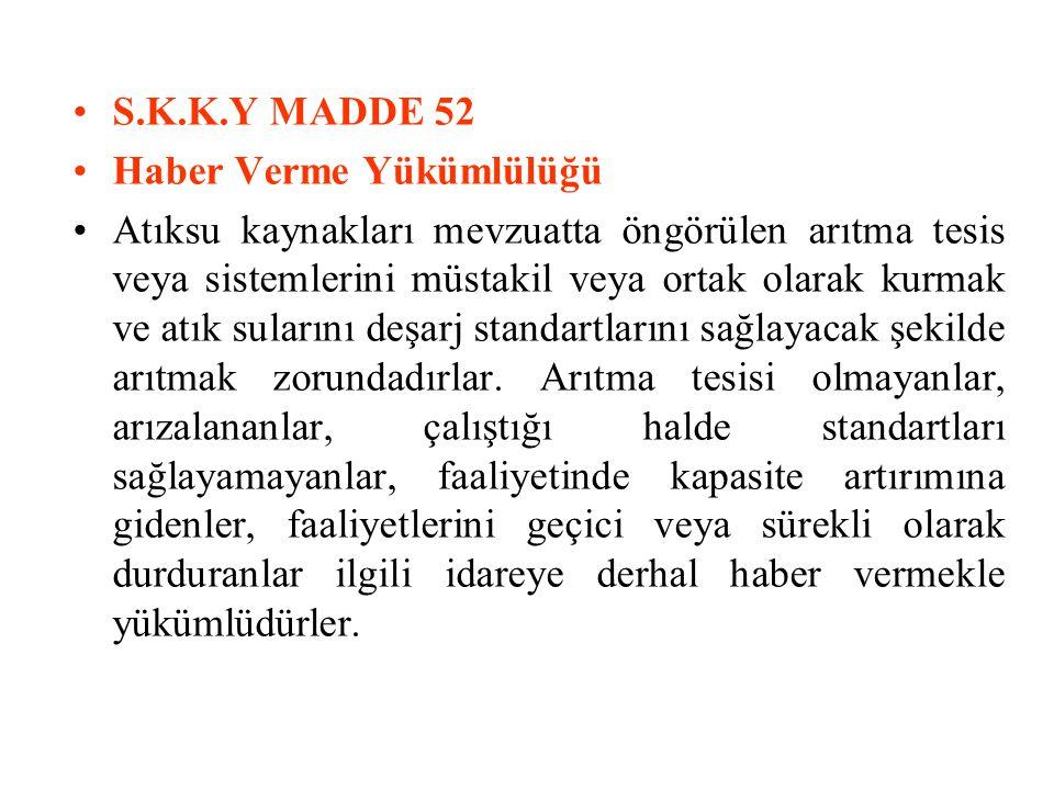 S.K.K.Y MADDE 52 Haber Verme Yükümlülüğü.