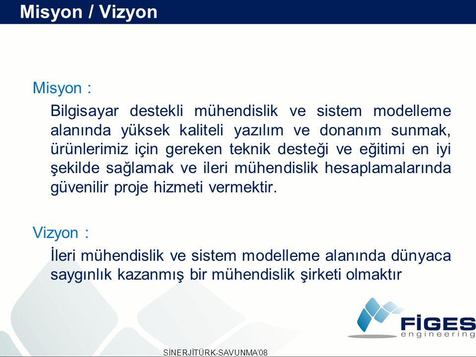 Misyon / Vizyon Misyon :