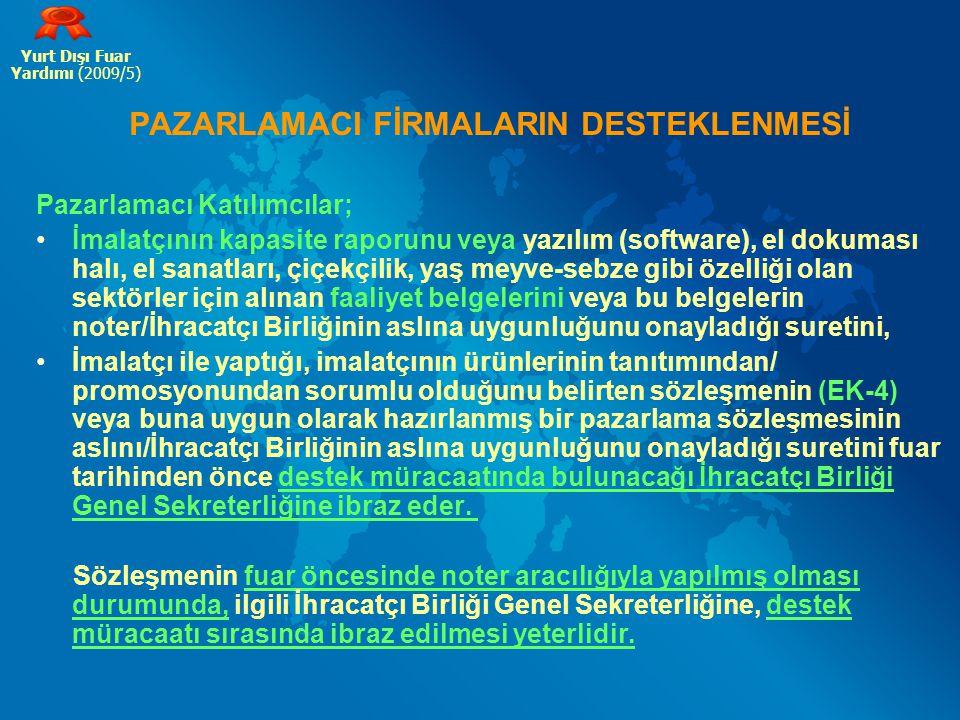 PAZARLAMACI FİRMALARIN DESTEKLENMESİ