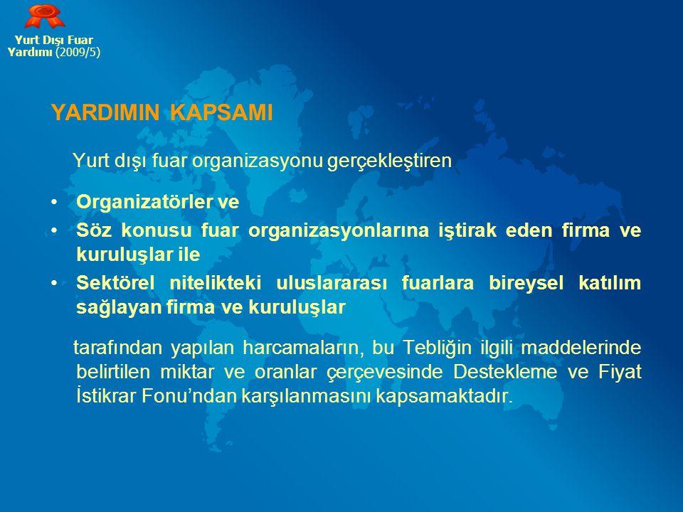 YARDIMIN KAPSAMI Yurt dışı fuar organizasyonu gerçekleştiren