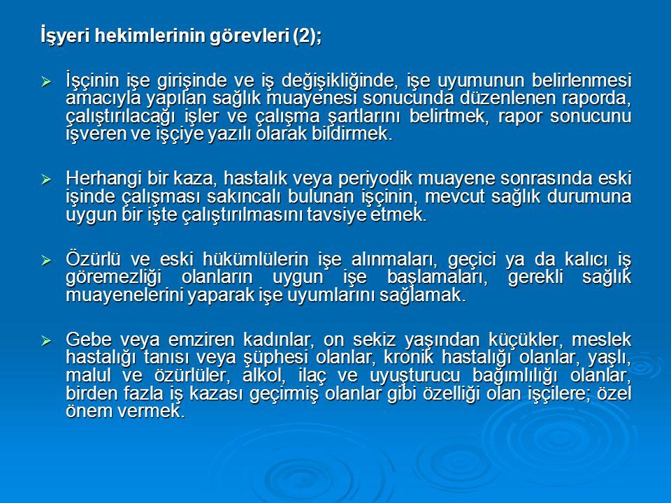 İşyeri hekimlerinin görevleri (2);