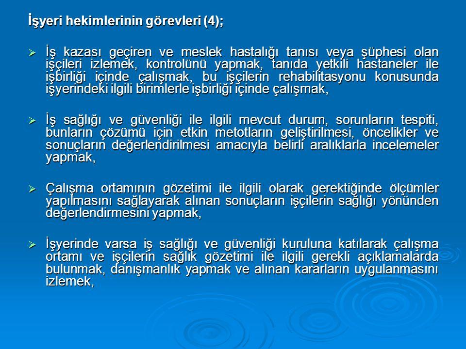 İşyeri hekimlerinin görevleri (4);