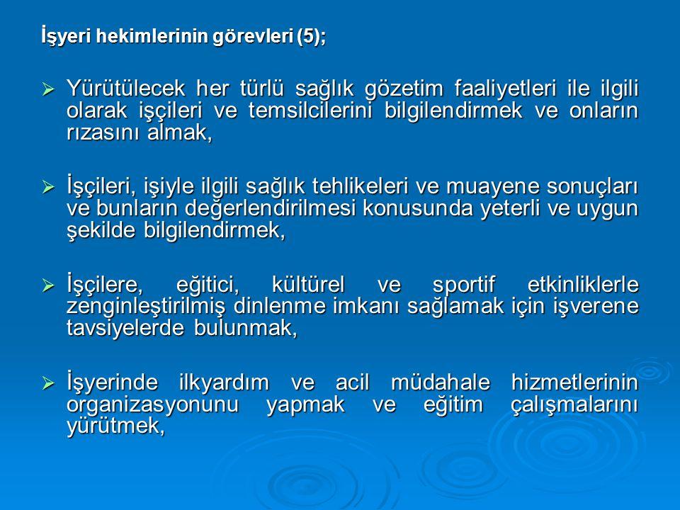 İşyeri hekimlerinin görevleri (5);