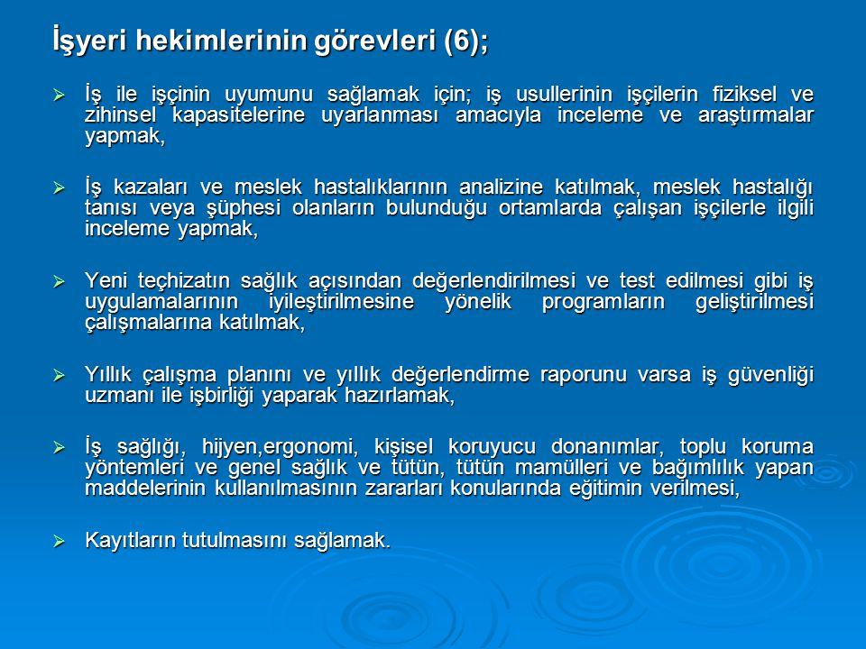 İşyeri hekimlerinin görevleri (6);