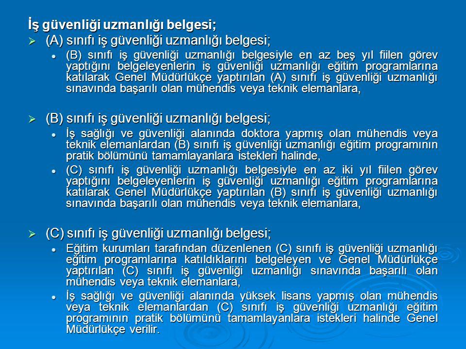 İş güvenliği uzmanlığı belgesi;