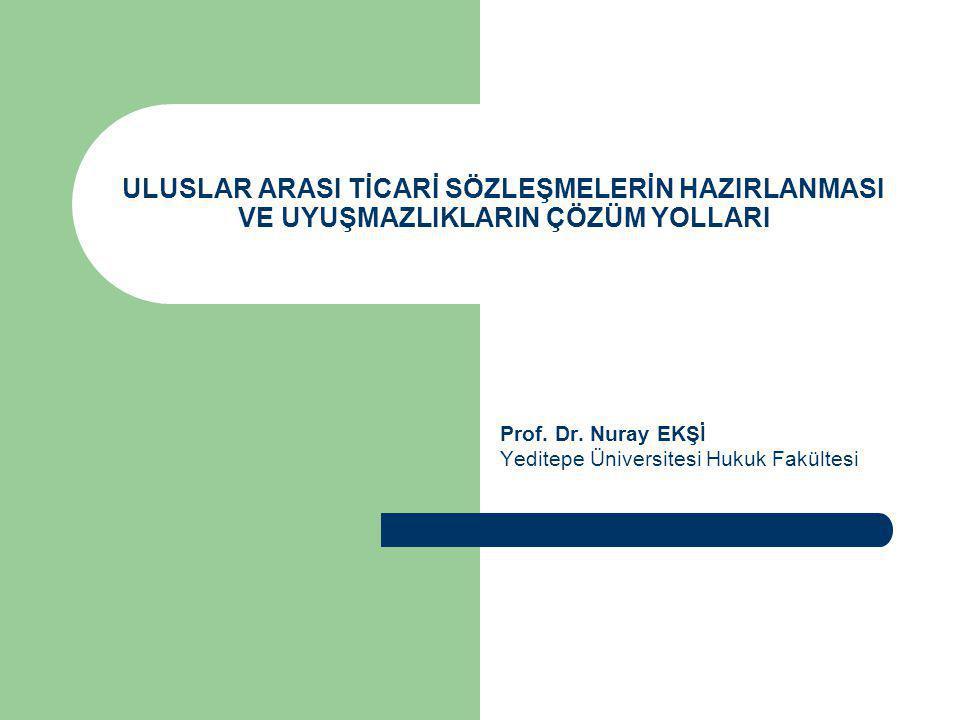Prof. Dr. Nuray EKŞİ Yeditepe Üniversitesi Hukuk Fakültesi