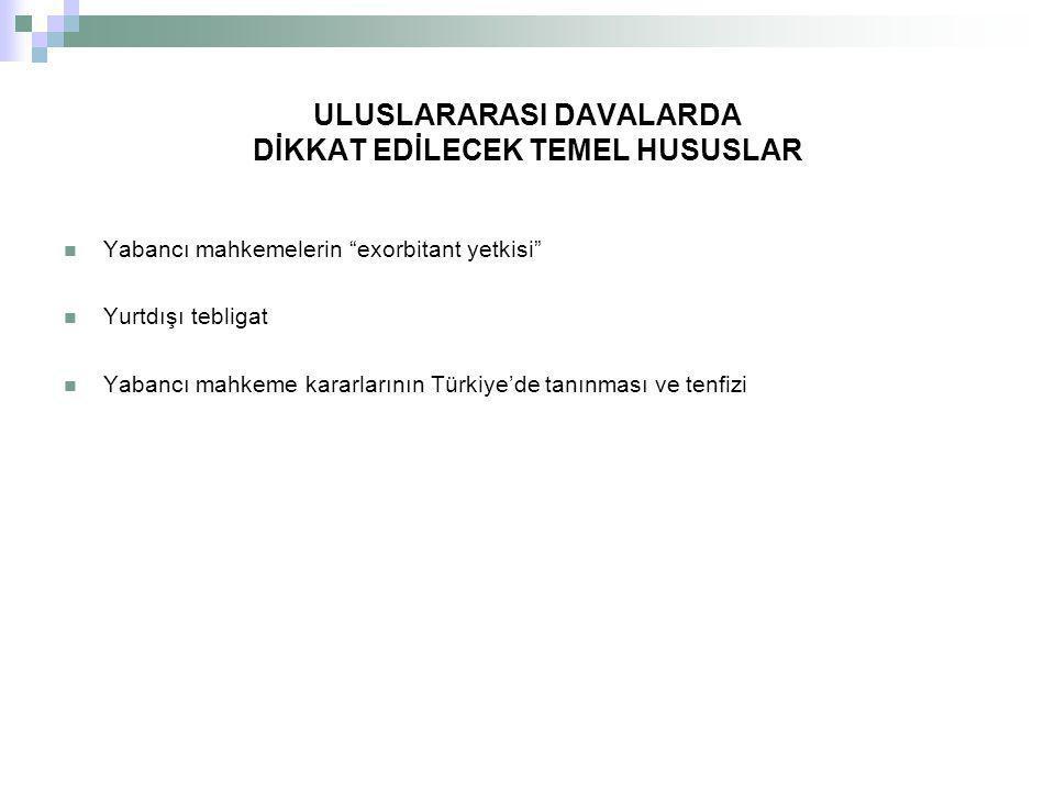 ULUSLARARASI DAVALARDA DİKKAT EDİLECEK TEMEL HUSUSLAR