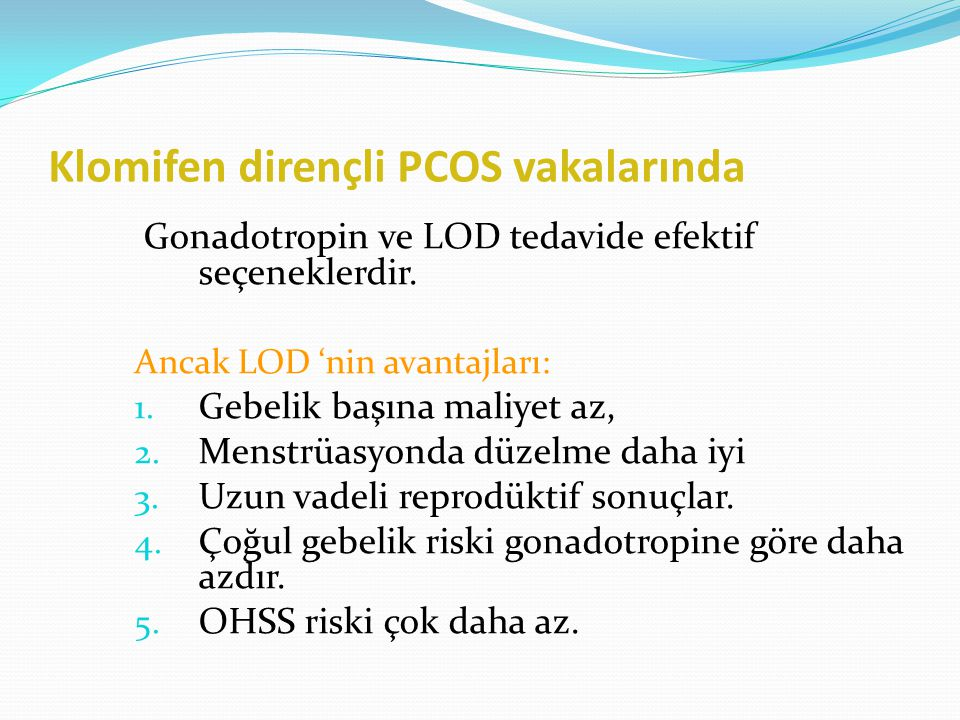 Klomifen dirençli PCOS vakalarında