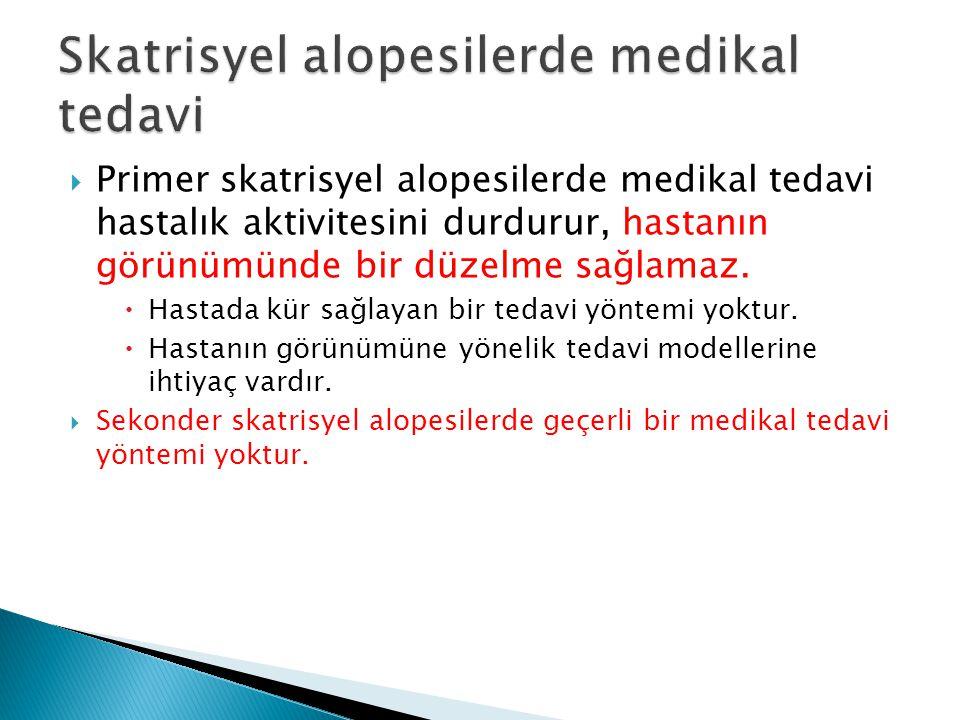 Skatrisyel alopesilerde medikal tedavi