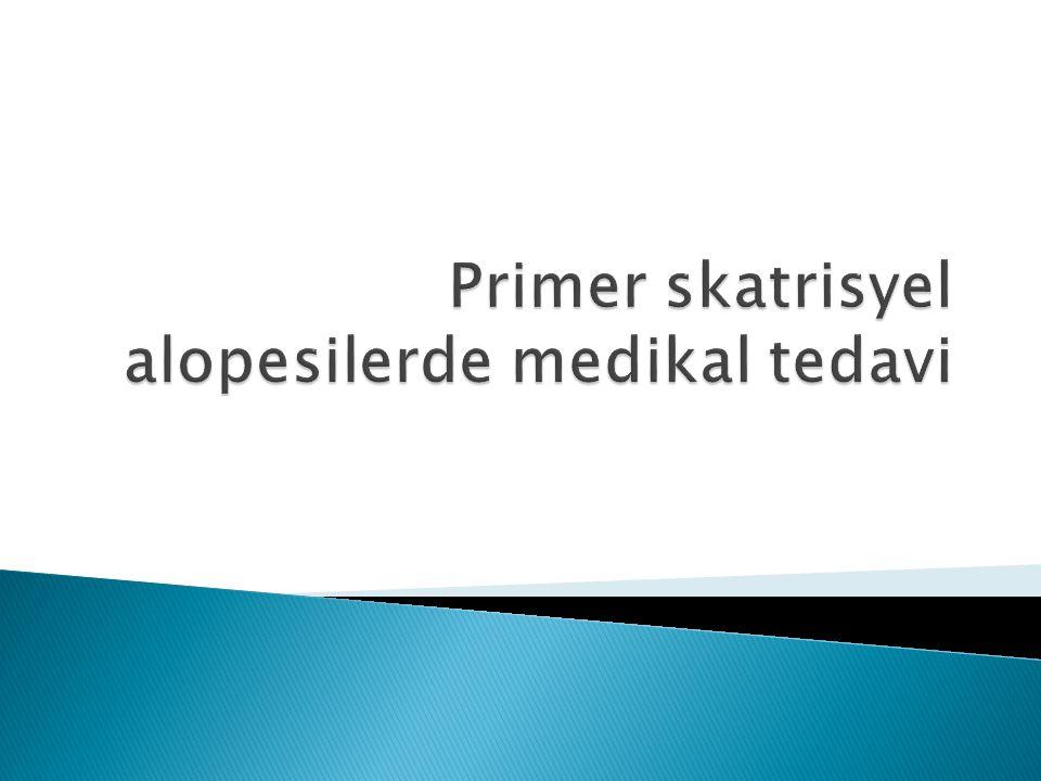 Primer skatrisyel alopesilerde medikal tedavi