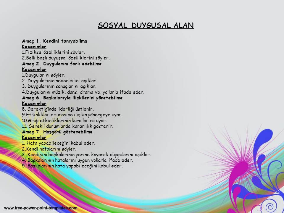 SOSYAL-DUYGUSAL ALAN Amaç 1. Kendini tanıyabilme Kazanımlar