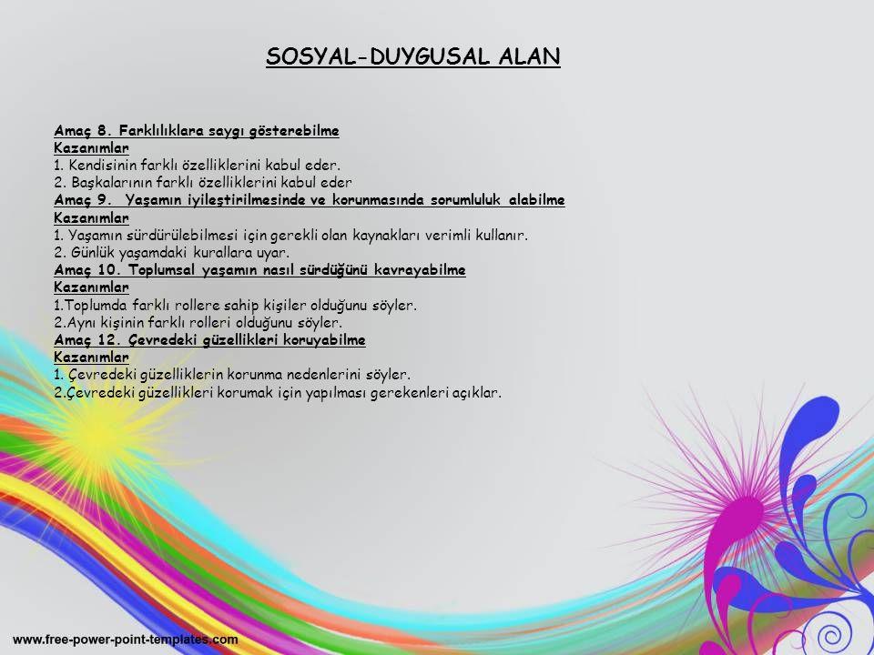 SOSYAL-DUYGUSAL ALAN Amaç 8. Farklılıklara saygı gösterebilme