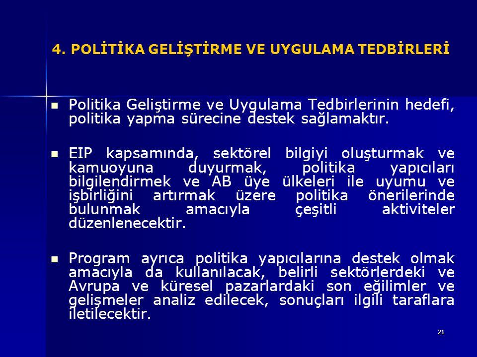 4. POLİTİKA GELİŞTİRME VE UYGULAMA TEDBİRLERİ