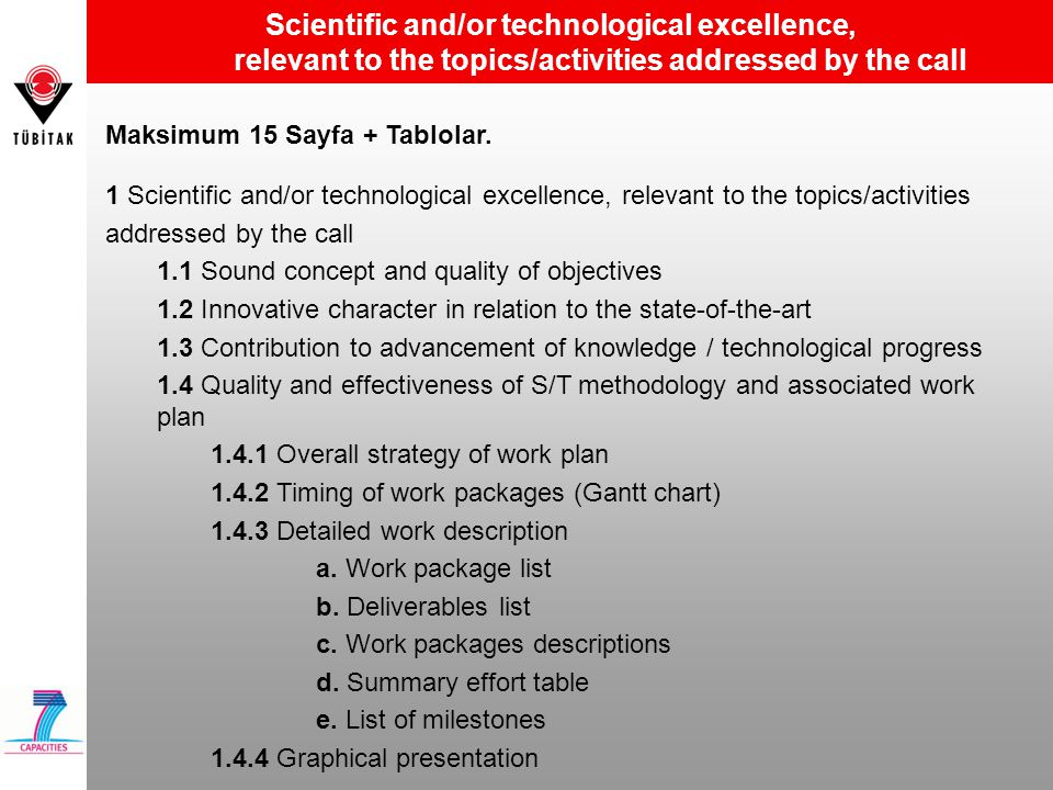 Scientific and/or technological excellence, relevant to the topics/activities addressed by the call