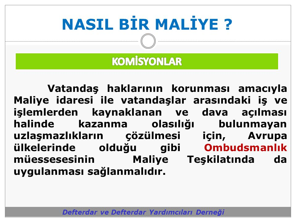 NASIL BİR MALİYE KOMİSYONLAR