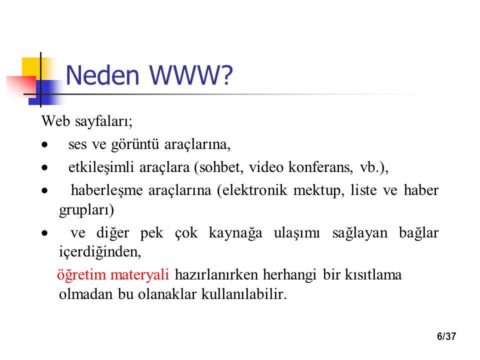 Neden WWW Web sayfaları; · ses ve görüntü araçlarına,