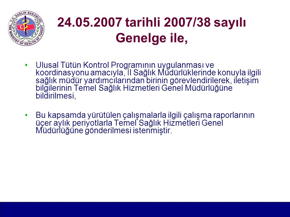 24.05.2007 tarihli 2007/38 sayılı Genelge ile,