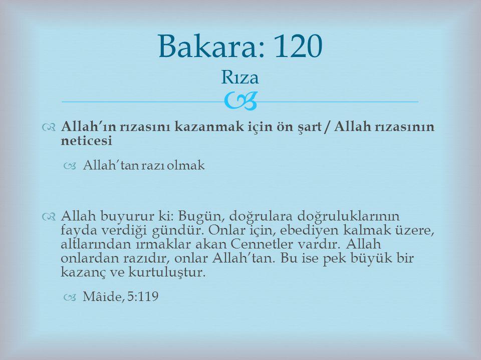Bakara: 120 Rıza Allah'ın rızasını kazanmak için ön şart / Allah rızasının neticesi. Allah'tan razı olmak.