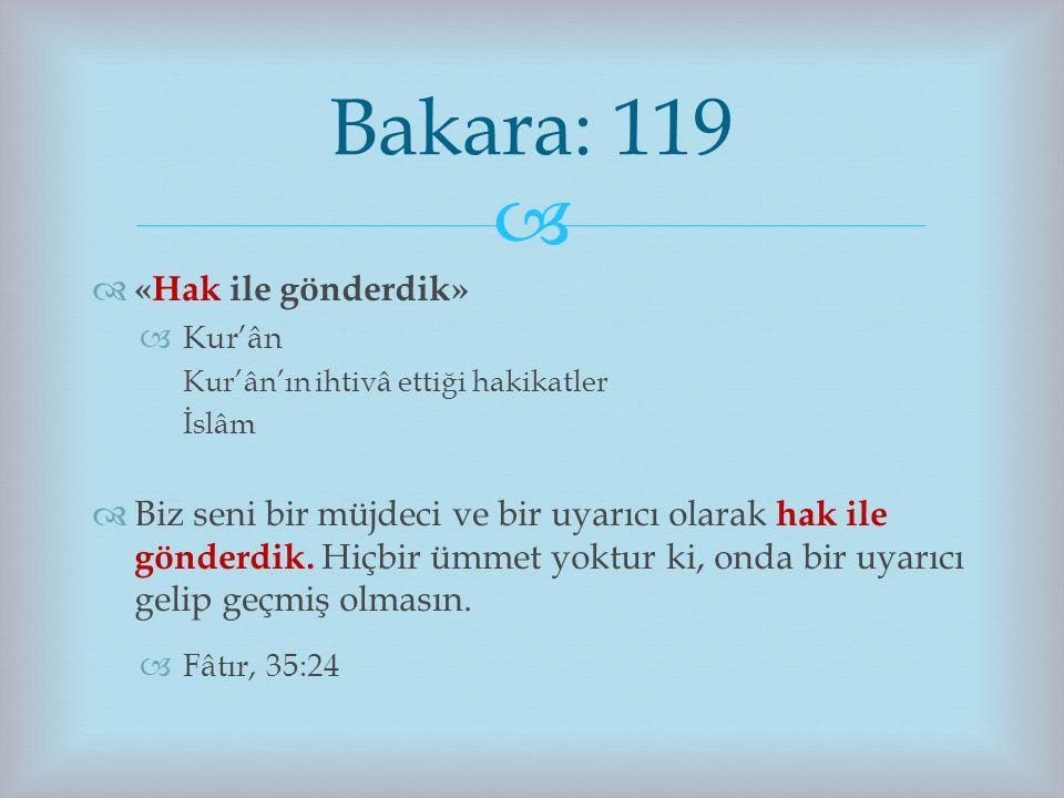 Bakara: 119 «Hak ile gönderdik»