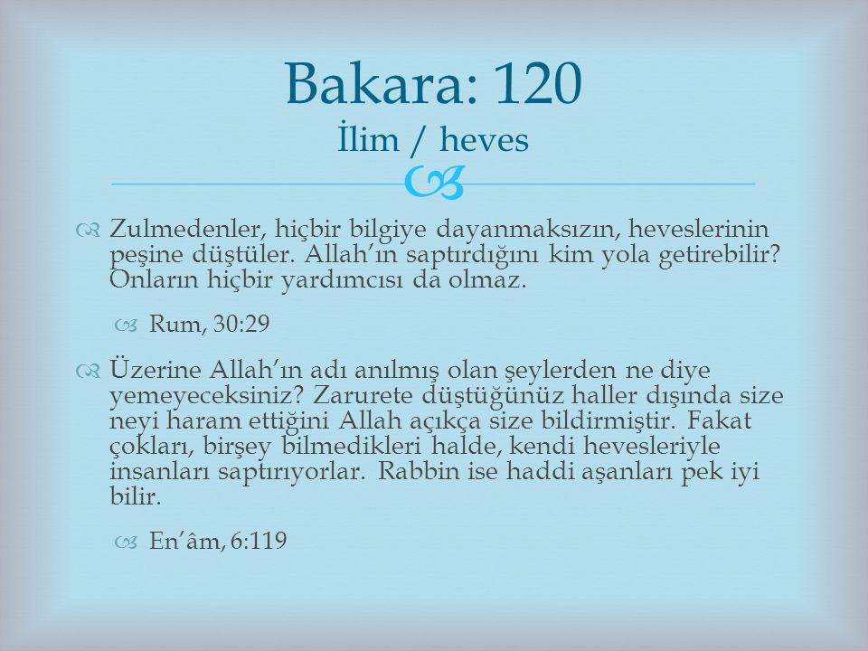 Bakara: 120 İlim / heves