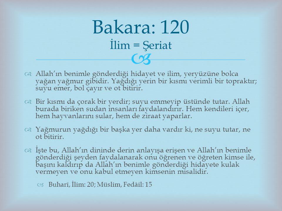 Bakara: 120 İlim = Şeriat