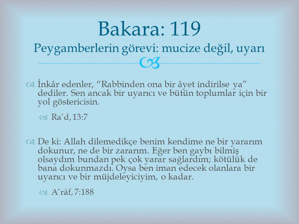 Bakara: 119 Peygamberlerin görevi: mucize değil, uyarı