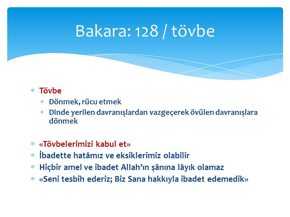 Bakara: 128 / tövbe Tövbe «Tövbelerimizi kabul et»