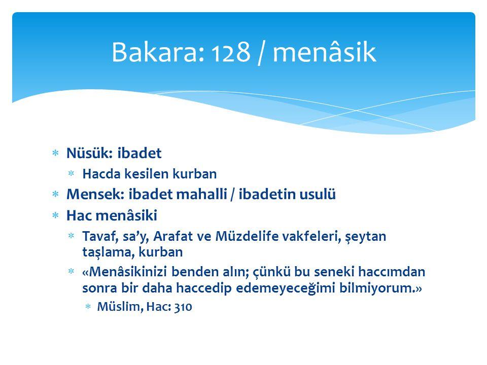 Bakara: 128 / menâsik Nüsük: ibadet