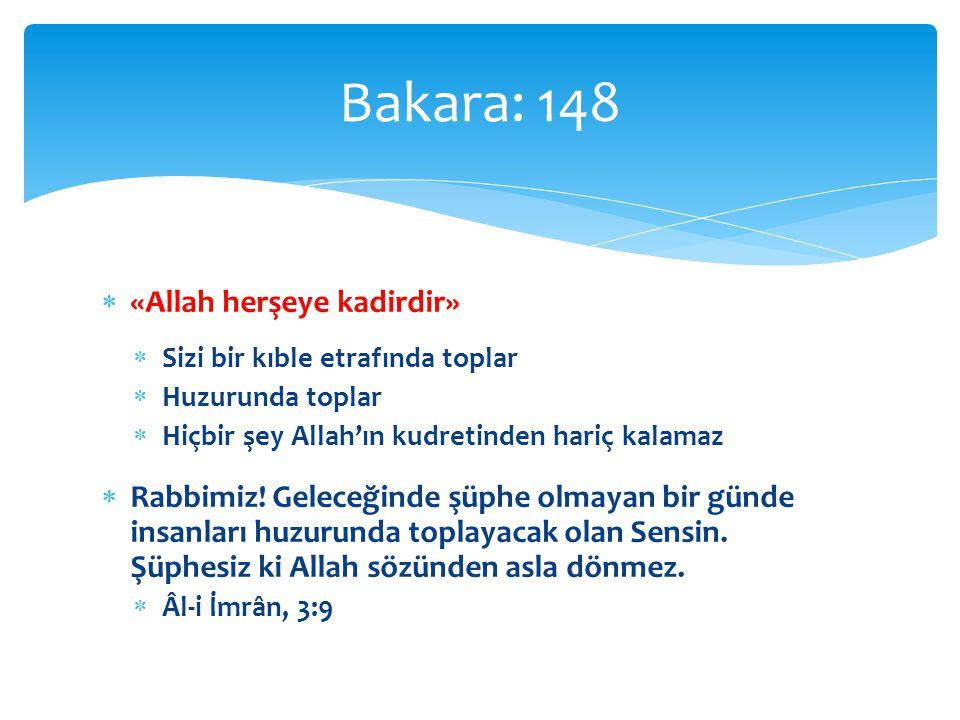 Bakara: 148 «Allah herşeye kadirdir»
