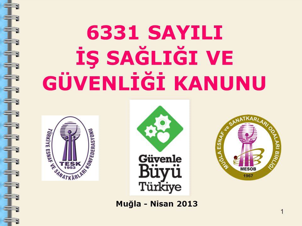 6331 SAYILI İŞ SAĞLIĞI VE GÜVENLİĞİ KANUNU Muğla - Nisan 2013