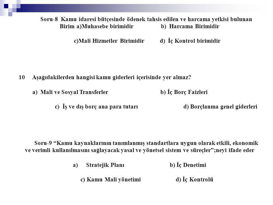 c)Mali Hizmetler Birimidir d) İç Kontrol birimidir