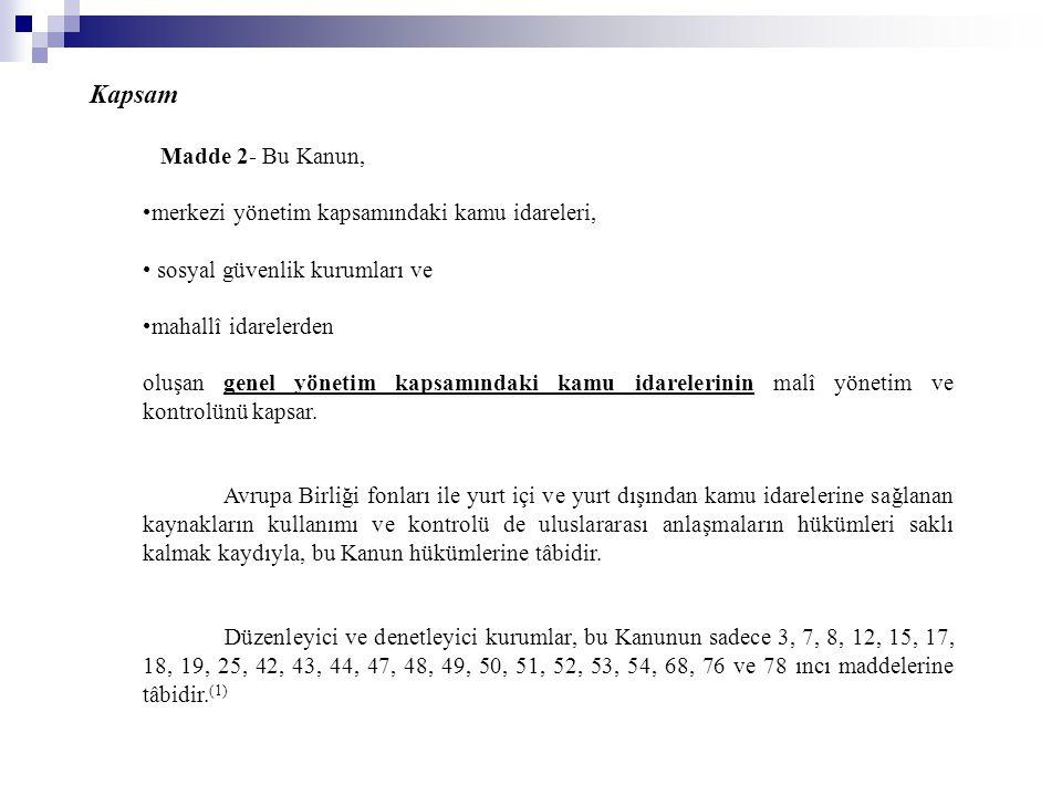 Kapsam Madde 2- Bu Kanun, merkezi yönetim kapsamındaki kamu idareleri,