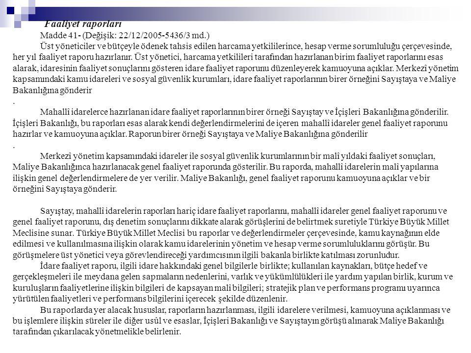 Faaliyet raporları Madde 41- (Değişik: 22/12/2005-5436/3 md.)
