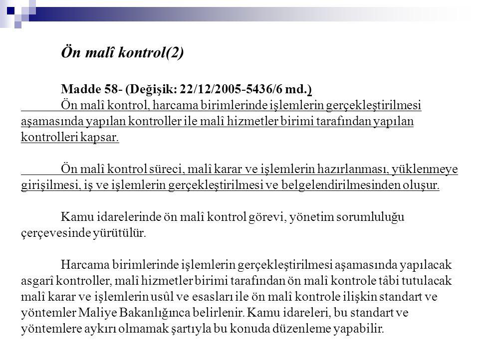 Ön malî kontrol(2) Madde 58- (Değişik: 22/12/2005-5436/6 md.)