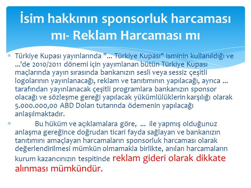 İsim hakkının sponsorluk harcaması mı- Reklam Harcaması mı