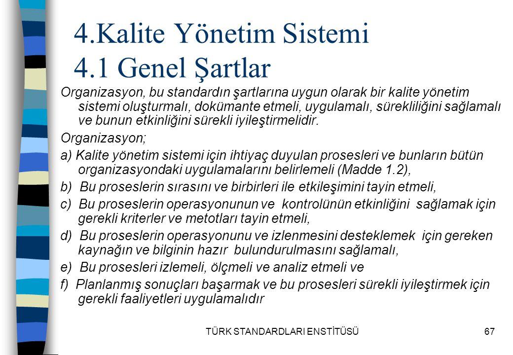4.Kalite Yönetim Sistemi 4.1 Genel Şartlar
