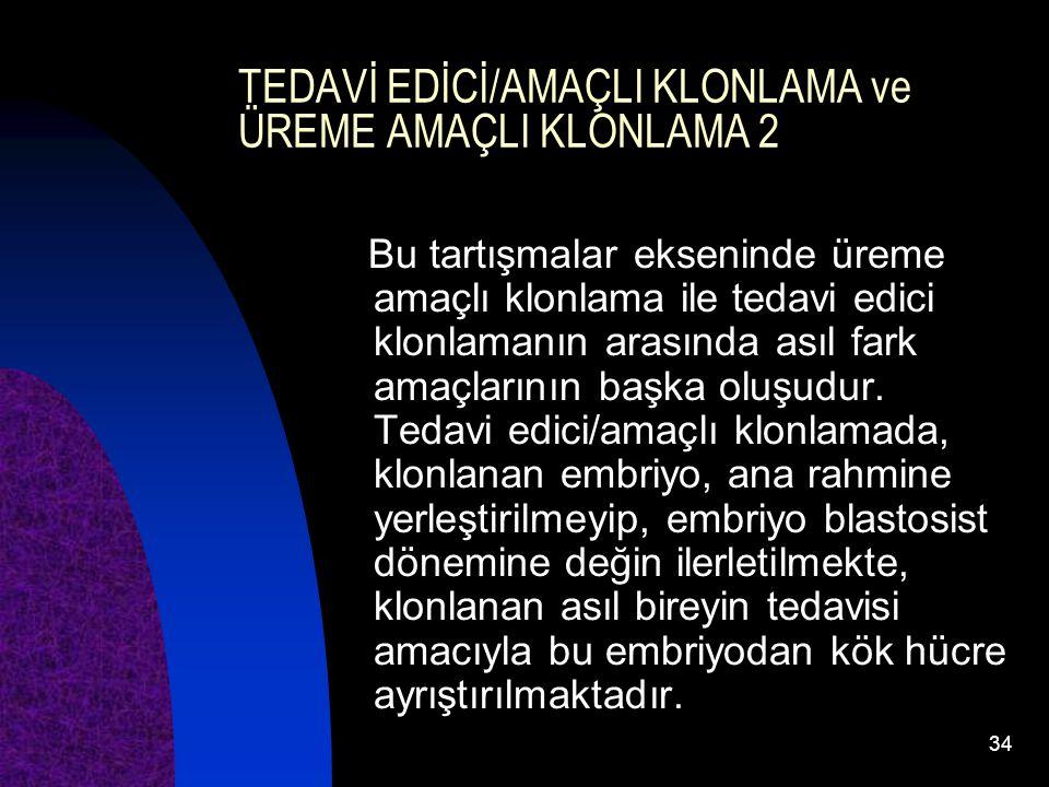 TEDAVİ EDİCİ/AMAÇLI KLONLAMA ve ÜREME AMAÇLI KLONLAMA 2