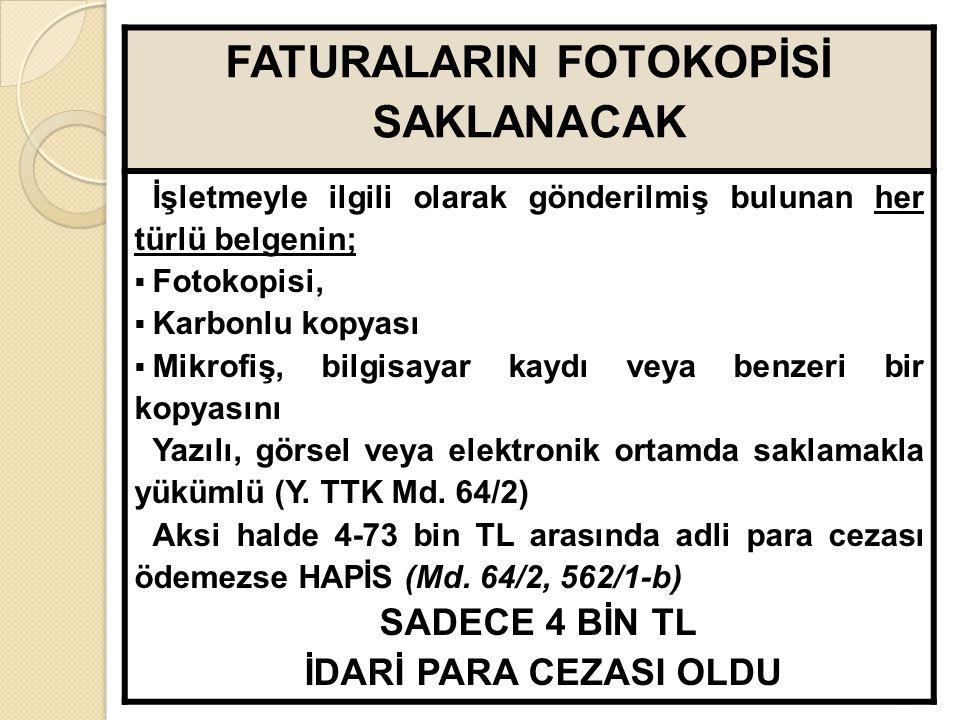 FATURALARIN FOTOKOPİSİ SAKLANACAK