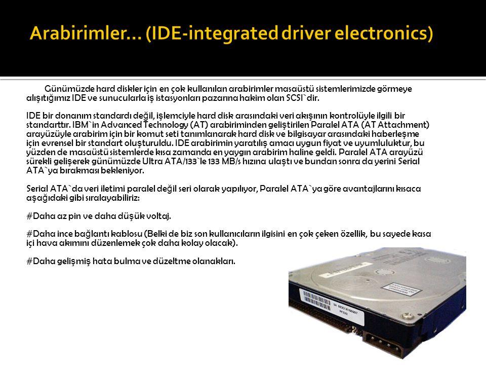 Arabirimler... (IDE-integrated driver electronics)