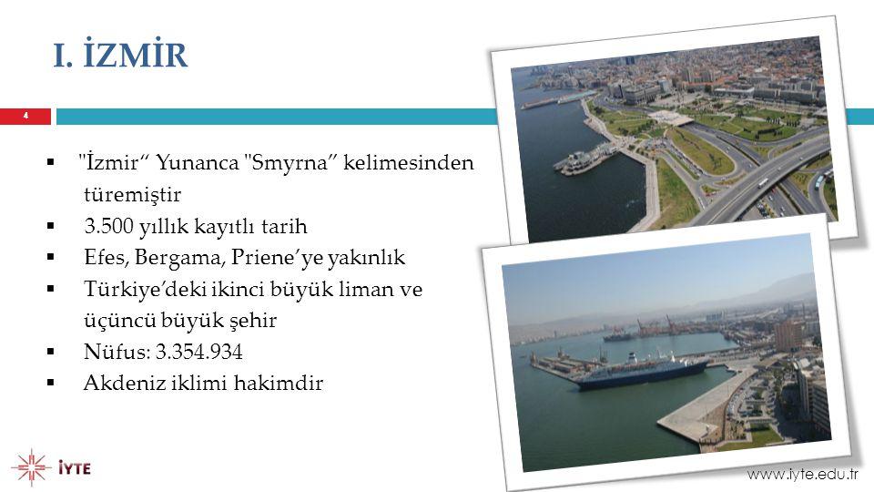I. İZMİR İzmir Yunanca Smyrna kelimesinden türemiştir