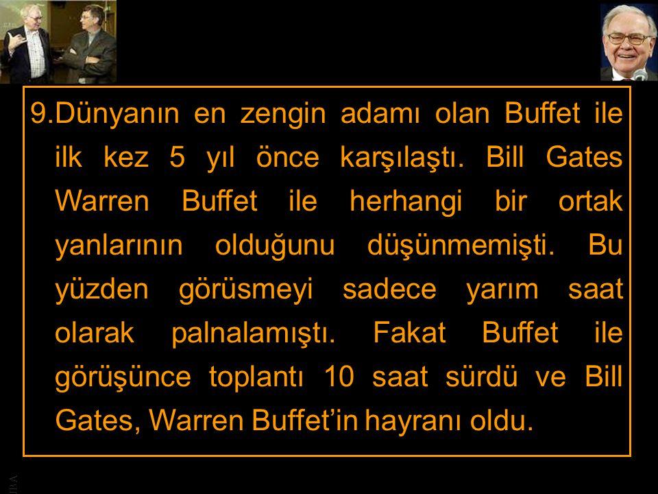 Dünyanın en zengin adamı olan Buffet ile ilk kez 5 yıl önce karşılaştı
