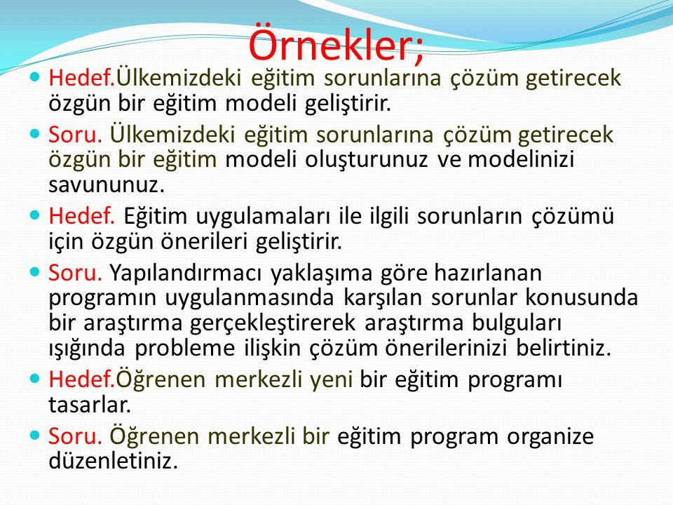 Örnekler; Hedef.Ülkemizdeki eğitim sorunlarına çözüm getirecek özgün bir eğitim modeli geliştirir.