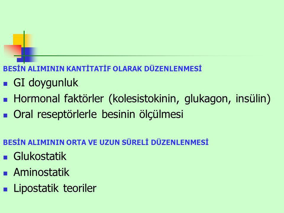 Hormonal faktörler (kolesistokinin, glukagon, insülin)