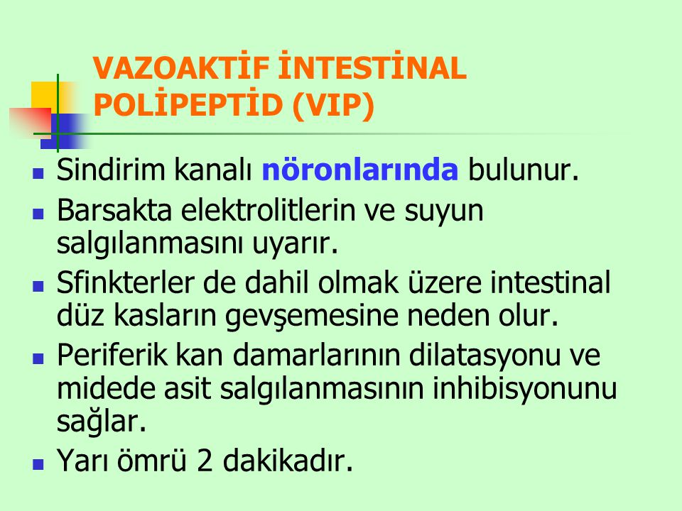 VAZOAKTİF İNTESTİNAL POLİPEPTİD (VIP)