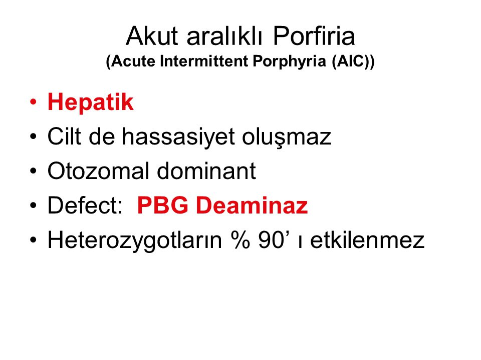Akut aralıklı Porfiria (Acute Intermittent Porphyria (AIC))