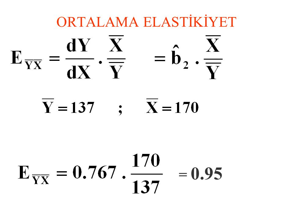 ORTALAMA ELASTİKİYET = 0.95