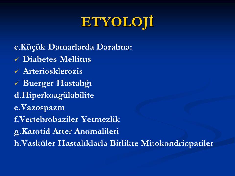 ETYOLOJİ c.Küçük Damarlarda Daralma: Diabetes Mellitus