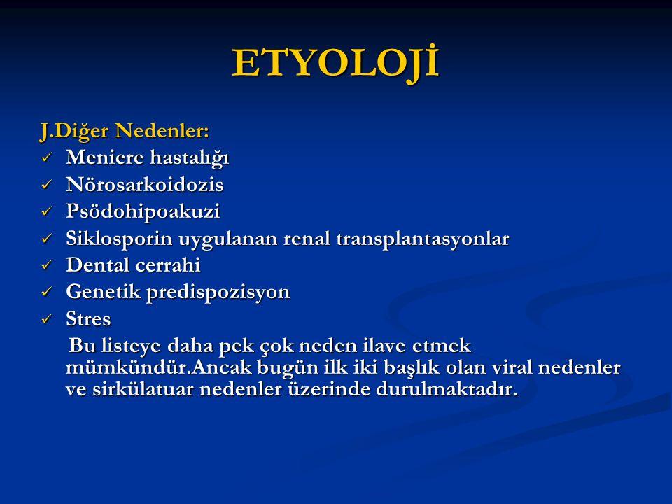 ETYOLOJİ J.Diğer Nedenler: Meniere hastalığı Nörosarkoidozis