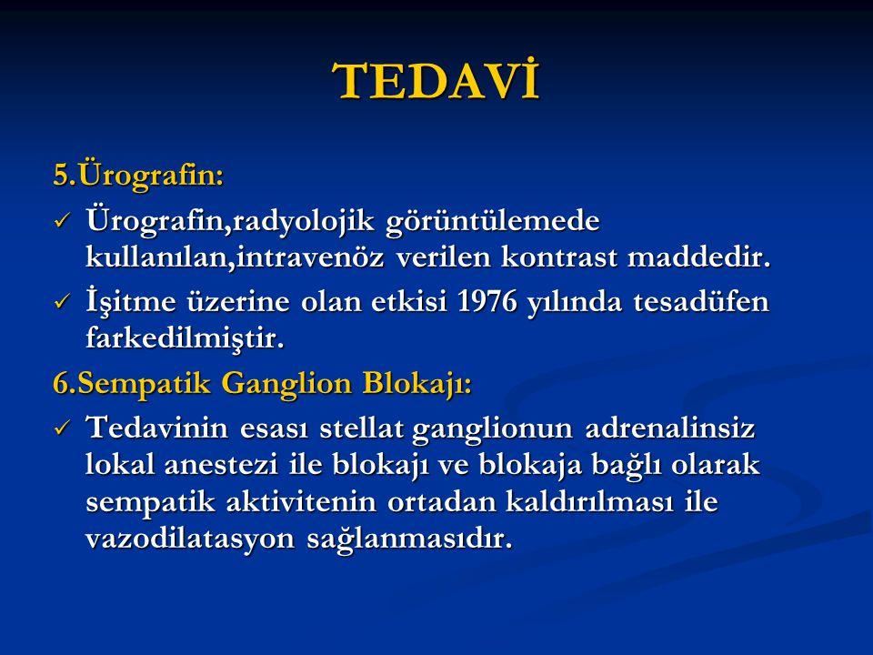 TEDAVİ 5.Ürografin: Ürografin,radyolojik görüntülemede kullanılan,intravenöz verilen kontrast maddedir.