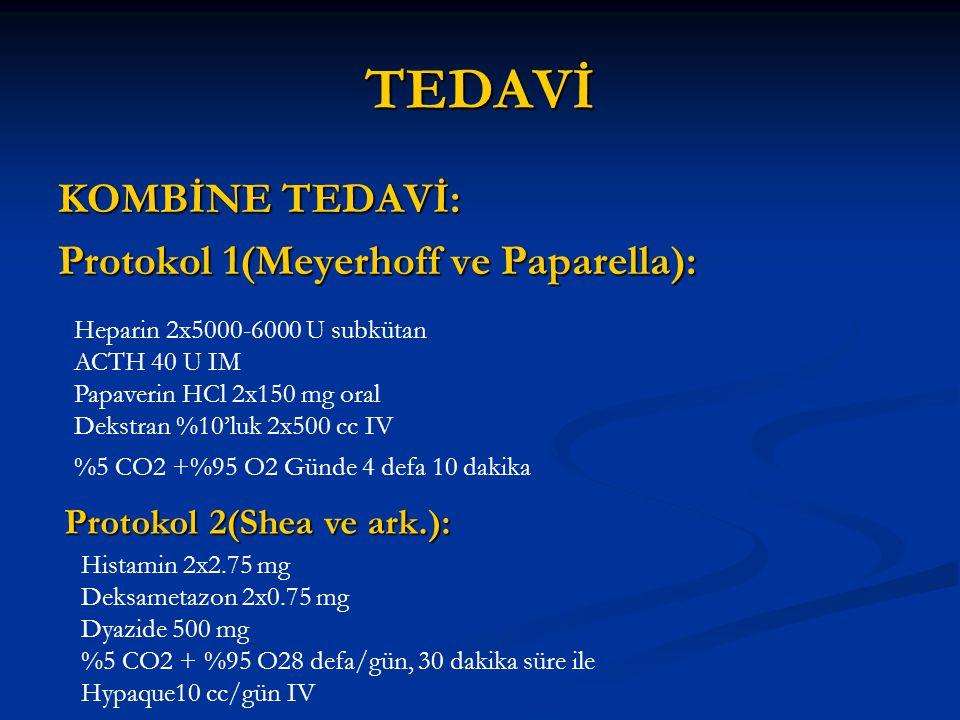 TEDAVİ KOMBİNE TEDAVİ: Protokol 1(Meyerhoff ve Paparella):